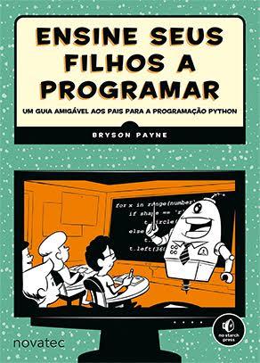Novatec lança livro para pais e crianças aprenderem programação juntos
