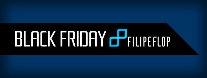 Black Friday de Componentes Eletrônicos é na FILIPEFLOP