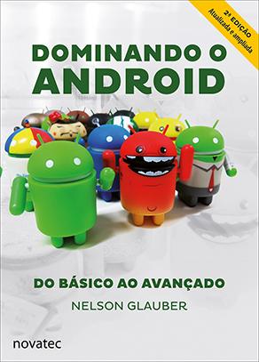 Novatec lança 2a edição do livro Dominando o Android
