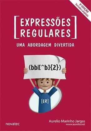 """Novatec lança 5ª Edição do livro """"Expressões Regulares – Uma abordagem divertida"""""""